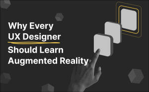 why ux designers need to learn ar